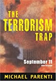 The Terrorism Trap, Michael Parenti, 0872864057