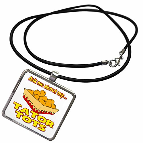 3dRose Dooni Designs Random Humor Designs - Funny Ask Me About My Tater Tots Design - Necklace with Rectangle Pendant -