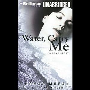 Water, Carry Me Audiobook