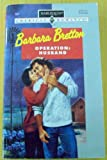 Operation -- Husband, Barbara Bretton, 0373165811