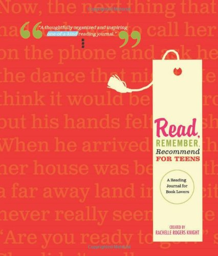 Read, Remember, Recommend for Teens: A Reading Journal for Book Lovers