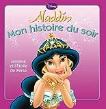 Jasmine et l'étoile de perse, MON HISTOIRE DU SOIR