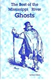 The Best of the Mississippi River Ghosts, B. Carlson, 157166081X