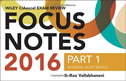 Wiley CIAexcel Exam Review 2016 Focus Notes: Part 1, Internal Audit Basics (Wiley CIA Exam Review Series)