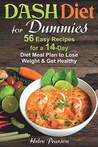 DASH Diet for Dummies: 56 Easy Recipes for a 14-Day Diet Meal Plan to Lose Weight and Get Healthy (DASH Dieting) by Helen Pearson