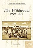 Front cover for the book The Wildwoods: 1920-1970 by Vincent Martino, Jr.