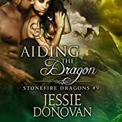 Aiding the Dragon: Stonefire Dragons, Book 9 | Jessie Donovan