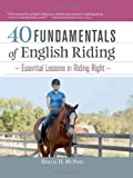 40 Fundamentals of English Riding: Essential Lessons in Riding Right (Book & DVD) [Hardcover] [2011] Har/DVD Ed. Hollie H. McNeil, Lendon Gray