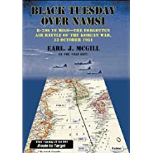 Black Tuesday Over Namsi: B-29s vs MiGs - the Forgotten Air Battle of the Korean War, 23 October 1951
