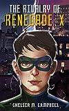 The Rivalry of Renegade X (Renegade X, Book 5)