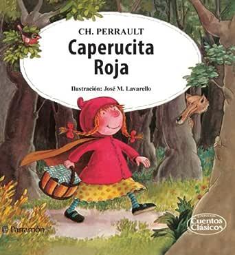 Amazon Com Caperucita Roja Spanish Edition Ebook Perrault Charles Lavarello Jose M Jarrin Rodriguez Teresa Kindle Store