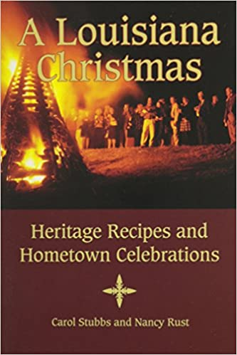 Louisiana Christmas, A: Heritage Recipes and Hometown
