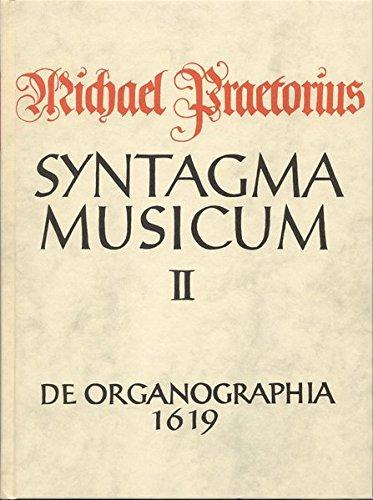 Syntagma musicum / De Organographica: TEIL 2 (Documenta musicologica)