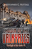 Chosen of the Valkyries (Twilight Of The Gods Book 2)