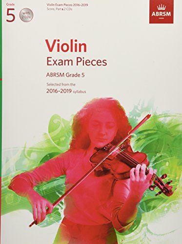 Violin Exam Pieces 2016-2019, ABRSM Grade 5, Score, Part & 2 CDs: Selected from the 2016-2019 syllabus (ABRSM Exam Pieces) ()