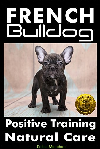 French Bulldogs Positive Training: Natural Care (English Edition)