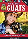 How to Raise Goats: Everything You Need to Know, Updated & Revised (FFA)