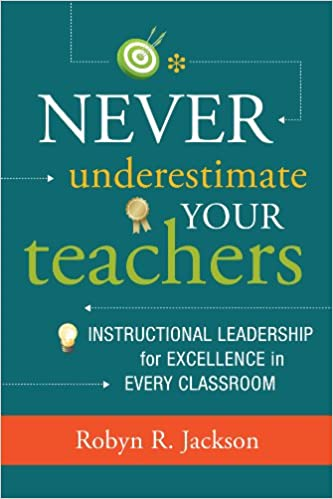 Amazon never underestimate your teachers instructional amazon never underestimate your teachers instructional leadership for excellence in every classroom ebook robyn r jackson kindle store fandeluxe Choice Image