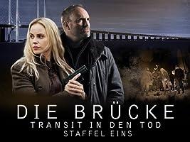 Die Brücke: Transit in den Tod - Staffel 1