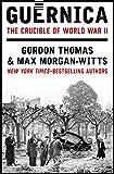 Guernica: The Crucible of World War II