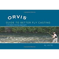 Orvis Guide to Better Fly Casting: A Problem-Solving Approach