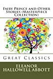 Fairy Prince and Other Stories, Eleanor Hallowell Abbott, 1493712071