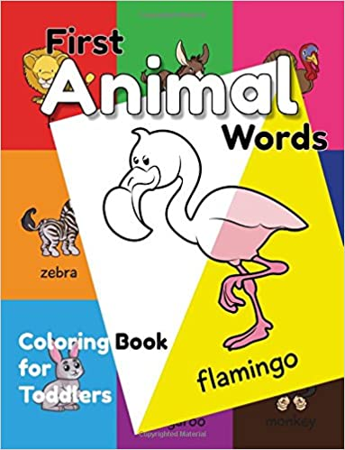 First Animal Words Coloring Book For Toddlers An Educational Activity Little Kids Boys Girls Their Early Learning Of