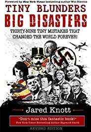Tiny Blunders/Big Disasters: Thirty-Nine Tiny Mistakes That Changed the World Forever (Revised Edition)
