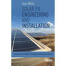Solar PV Engineering and Installation: Preparation for the NABCEP PV Installer Certification