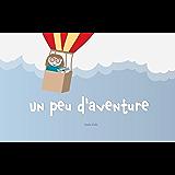 Livres pour les enfants: Un peu d'aventure (Livres pour les enfants de 2-10 ans, Livre d'âge préscolaire, Petites histoires pour les enfants: French Edition