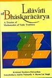 Lilavati of Bhaskracarya: A Treatise of Mathematics of Vedic Tradition