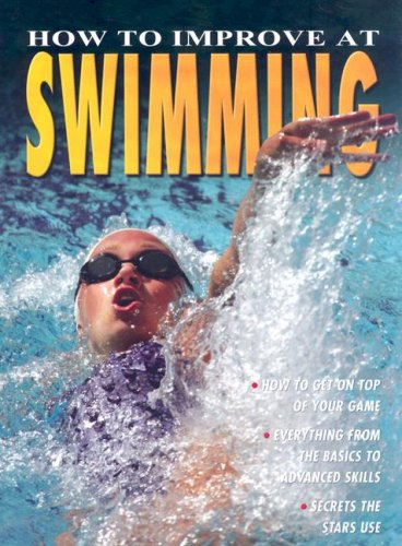 How to Improve at Swimming (How to Improve At... (Paperback)) (At Crabtree Stores)