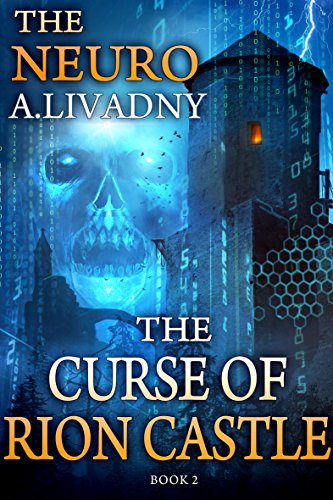 (The Curse of Rion Castle (The Neuro Book #2) LitRPG Series)
