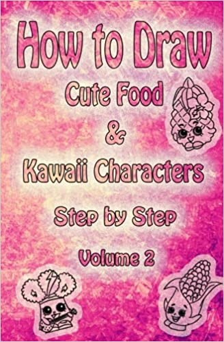 How To Draw Cute Food Kawaii Characters Step By Step Volume 2
