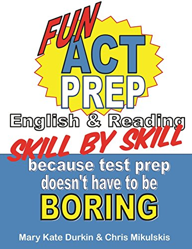 Fun ACT Prep Skill by Skill: English & Reading: Because Test Prep Doesn't Have to Be Boring