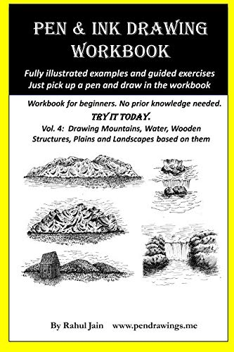 Pen and Ink Drawing Workbook Vol 4: Learn to Draw Pleasing Pen & Ink Landscapes
