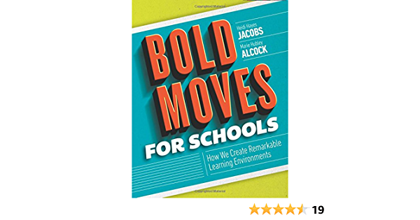 Bold Moves for Schools: How We Create Remarkable Learning ...