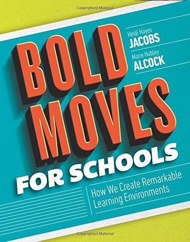 Bold Moves Schools Remarkable Environments