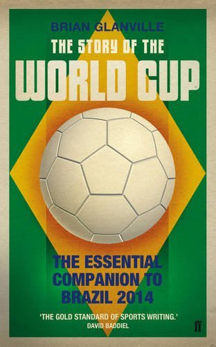 The Story of the World Cup by Brian Glanville (2014-01-16) por Brian Glanville