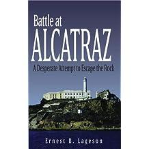 Battle at Alcatraz: A Desperate Attempt to Escape the Rock