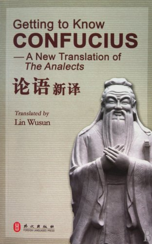 Getting to Know Confucius: A New Translation of The Analects