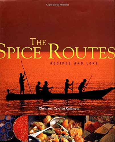 The Spice Routes: Recipes and Lore