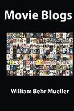 Movie Blogs, William Mueller, 1489580328