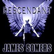 Descendant: Descendants Saga, Book 2 | James Somers