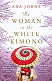 "Ana Johns, ""The Woman in the White Kimono"" (Park Row Books, 2019)"