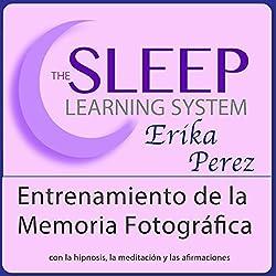 Entrenamiento de la Memoria Fotográfica con Hipnosis, Subliminales Afirmaciones y Meditación Relajante