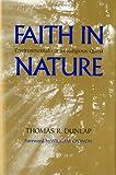 Faith in Nature, Thomas R. Dunlap, 0295983973