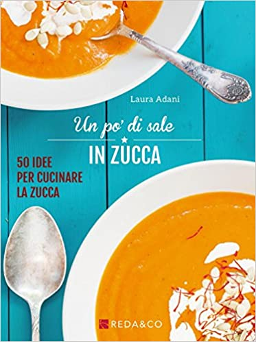 Amazon.it: Un po\' di sale in zucca. 50 idee per cucinare la ...