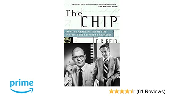 The chip how two americans invented the microchip and launched a the chip how two americans invented the microchip and launched a revolution tr reid 9780375758287 amazon books publicscrutiny Images