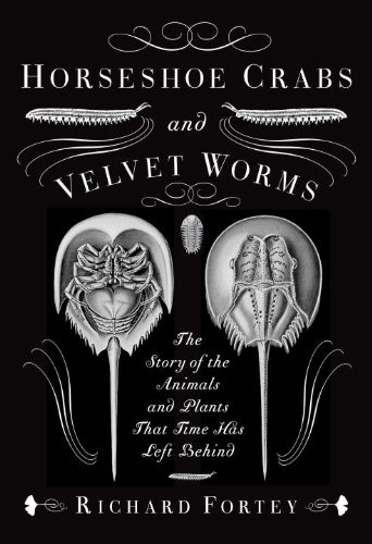 Horseshoe Crabs and Velvet Worms: The Story of the Animals and Plants That Time Has Left Behind Worms Animals